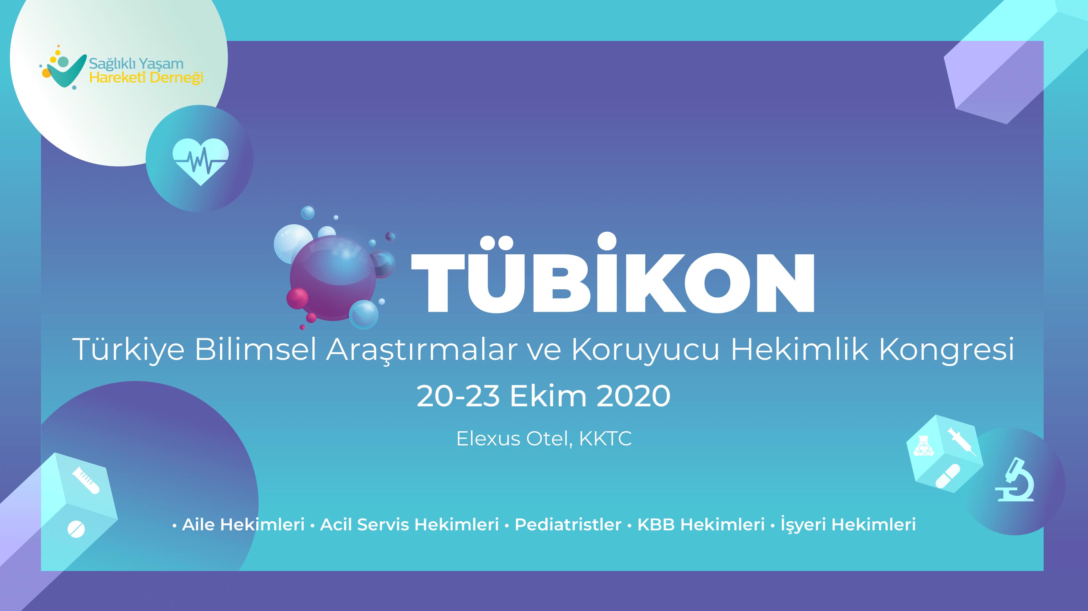TÜBİKON 2020 – Türkiye Bilimsel Araştırmalar ve Koruyucu Hekimlik Kongresi